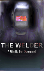 Independent film - THE WELDER by Ben Hammond