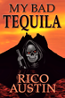 """Rico Austin & Brook Forest Voices Scheduled to Release Award-Winning Novel """"My Bad Tequila"""" as an Audiobook"""