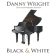 Black & White: The 25th Anniversary Edition by Danny Wright