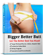 Bigger Better Butt Review Introduces How To Increase Butt Size –...