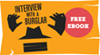 """Interview with a Burglar"" E-Book Released by Home Security..."