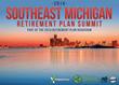 Michigan 401(k), 403(b), and Retirement Plan Leaders Gather for the 2014 Southeast Michigan Retirement Plan Summit