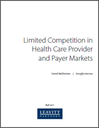 Leavitt Partners white paper: Limited Competition in Health Care Provider and Payer Markets