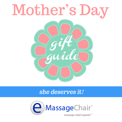 Mothers Day Gift Guide by Emassagechair.com