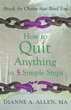 New Book 'How to Quit Anything in 5 Simple Steps' Guide on Ending Addiction