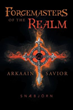 Author Snæbjörn Releases 'Arkaain Savior: Forgemasters of...