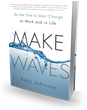 Bibliomotion Launches Make Waves by Career & Workplace Expert...