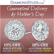 Just in Time for the Perfect Mother's Day Gift: Diamondstuds.com Customers Will Receive 15% Off Halo Diamond Stud Earrings and 10% Off All Other Orders