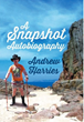 Andrew Harries' New Autobiography in Photography: See 'A Snapshot'...