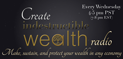 Create Indestructible Wealth Radio