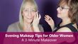 Sixty and Me - Evening Makeup Tips for Older Women A 3-Minute Makeover