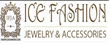 Ice Fashion Jewelry & Accessories