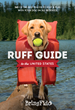 New Dog Friendly Travel Book Inspires Pet Owners to Explore the Open...