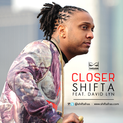 """Closer"" Single by Shifta featuring David Lyn"
