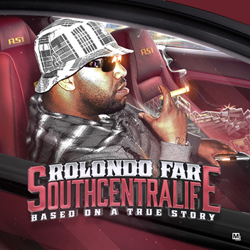 """SOUTHCENTRALIFE Based on a True Story"" Mixtape by Rolondo Far"