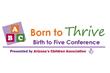 "Arizona's Children Association Presents Annual ""Born to Thrive, Birth to Five"" Conference"