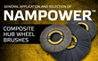 NamPower Composite Hub Wheels: BRM Announces Technical Resources for Manufacturers; Explains How to Select and Use Nylon Abrasive Wheel Brushes for Surface Finishing