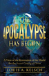 Louis A. Kelsch Announces Release of 'The Apocalypse Has Begun'