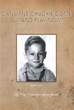 New Memoir Reveals Colorful Childhood and Rich Life Worth Telling