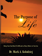Author Mark Kolodziej Sheds Light On the Purpose of Life