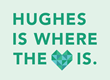 Hughes Is Where the Heart Is