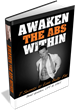 Awaken The Abs Within Review Introduces How To Get Six Pack Abs –...
