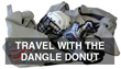 "Travel with the ""Dangle Donut"""