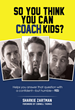 Discover the Tricks of the Trade and the Significance of Coaching...