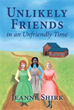 Jeanne Shirk Traces the Friendship of Three Pioneer Women in the Late...