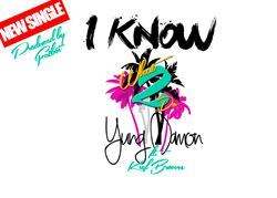 """I Know What 2 Do"" Single by Yung Damon!"