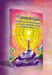 An Upraised Chalice - Adventures and Near-Death Encounters in My Search for the Brotherhood of Light