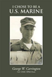 George W. Carrington Reflects on Life as a Marine in New Memoir