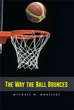 'The Way the Ball Bounces' is a Realistic Portrayal of Asian-Americans