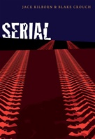SERIAL by Blake Crouch and JA Konrath