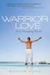 Roger King's New Book Aims to Create 'Warriors of Love'
