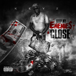 """Keep My Enemies Close"" Single by KEYZ2THAGAME"