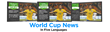 World Cup News in five languages