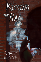 """Kissing the Hag"" by Timothy Quigley"