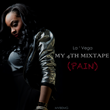 "Independent Hip Hop Artist La ' Vega Opens Up About Suicide, Sexual Abuse, and Depression on ""My 4th Mixtape (PAIN)"" on iTunes"