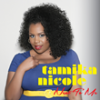 Tamika Nicole's Addiction and How It Is Catapulting Her New Single...
