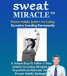 Sweat Miracle Review Reveals How to Stop Sweating Naturally and...
