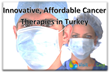 VisitandCare.com Now Offering Foreign Patients Affordable State-of-the-Art Cancer Treatments in Turkey