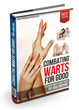 Combating Warts For Good Review Introduces How To Eliminate Warts...
