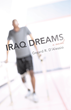 Iraq Dreams: When Reality Becomes a Nightmare