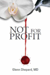 "Newport News Plastic Surgeon Releases Medical Thriller, ""Not for Profit"""