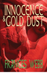 """Author Frances Webb's  """"Innocence and Gold Dust"""" is a..."""