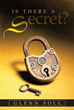 "Glenn Soll's Debut Book Asks ""Is There a Secret?"""