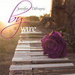 New Piano Album - By a Wire - from Jennifer DeFrayne, Reflects Passion, Determination and  Originality