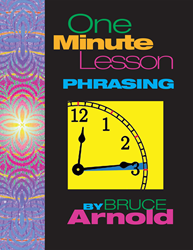 One Minute Lesson: Phrasing by Bruce Arnold