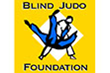 The Blind Judo Foundation Enhancing and Empowering the Blind and Visually Impaired Through the Sport of Judo